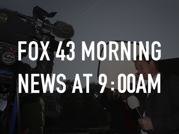 Fox 43 Morning News at 9:00am