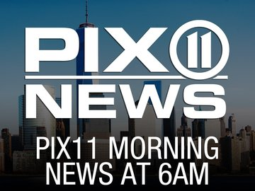 PIX11 Morning News at 6am