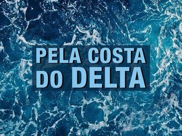 Pela Costa do Delta