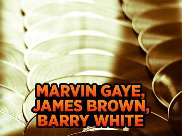 Marvin Gaye, James Brown, Barry White