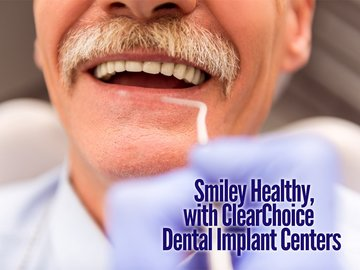 Smiley Healthy, with ClearChoice Dental Implant Centers
