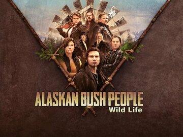 Alaskan Bush People: Wild Life