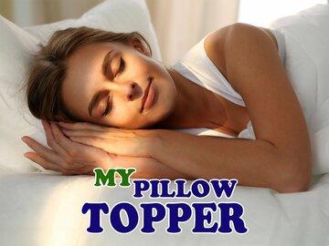 MyPillow Topper