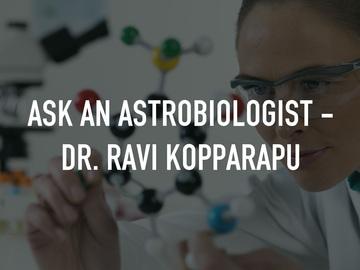 Ask An Astrobiologist - Dr. Ravi Kopparapu
