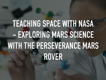 Teaching Space With NASA - Exploring Mars Science with the Perseverance Mars Rover