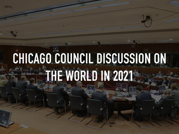 Chicago Council Discussion on the World in 2021