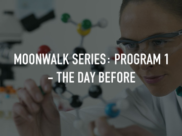 Moonwalk Series: Program 1 - The Day Before