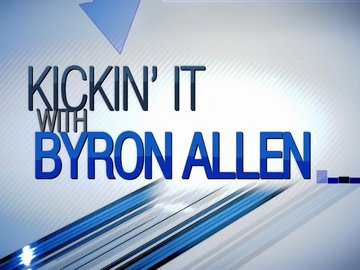 Kickin' It: With Byron Allen