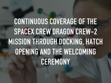 Continuous Coverage of the SpaceX Crew Dragon Crew-2 Mission through Docking, Hatch Opening and the Welcoming Ceremony
