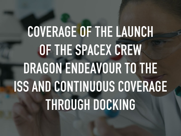 Coverage of the Launch of the SpaceX Crew Dragon Endeavour to the ISS and Continuous Coverage through Docking