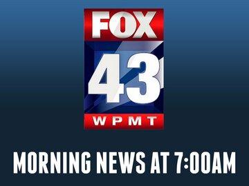 Fox 43 Morning News at 7:00am