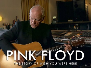 Pink Floyd: The Story of 'Wish You Were Here'