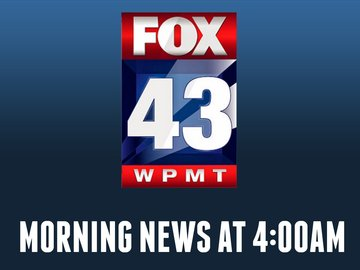 Fox 43 Morning News at 4:00am