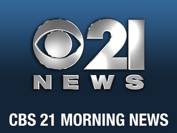 CBS 21 Morning News