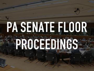 PA Senate Floor Proceedings
