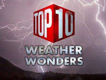 Top Ten Weather Wonders