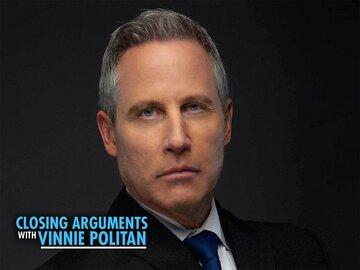 Closing Arguments with Vinnie Politan
