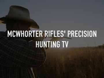 McWhorter Rifles' Precision Hunting TV