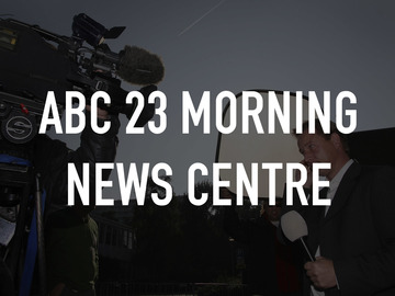 ABC 23 Morning News Centre