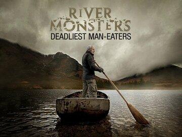 River Monsters: Deadliest Man-Eaters