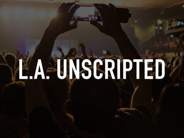 L.A. Unscripted