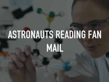 Astronauts Reading Fan Mail