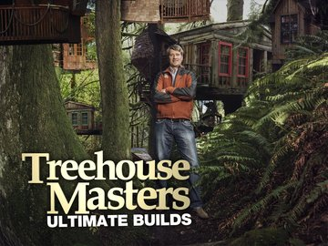 Treehouse Masters: Ultimate Builds
