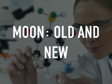 Moon: Old and New