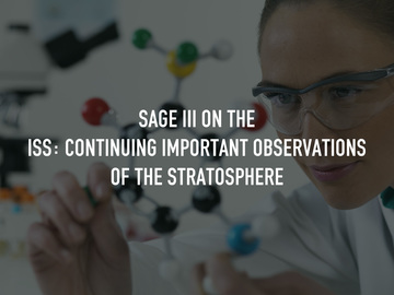 SAGE III on the ISS: Continuing Important Observations of the Stratosphere