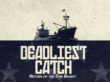 Deadliest Catch: Return of the Time Bandit