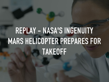 Replay - NASA's Ingenuity Mars Helicopter Prepares for Takeoff