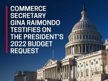 Commerce Secretary Gina Raimondo Testifies on the President's 2022 Budget Request