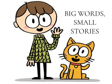 Big Words, Small Stories