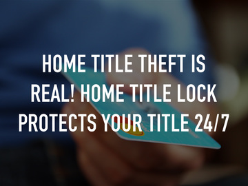 Home Title Theft is Real! Home Title Lock Protects Your Title 24/7