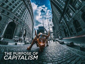 The Purpose of Capitalism