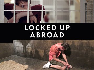 Locked Up Abroad